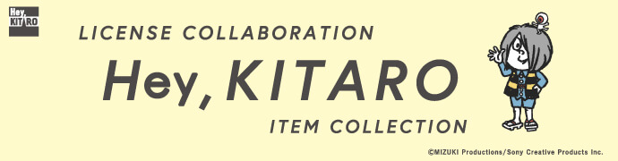 Hey,KITARO LICENSE COLLABORATION